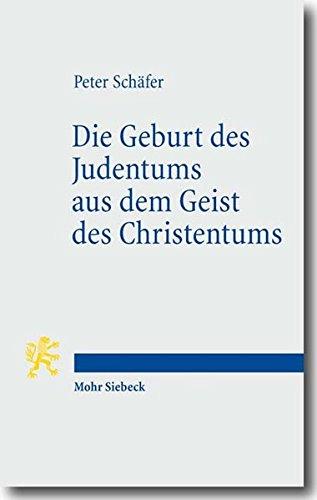 Die Geburt des Judentums aus dem Geist des Christentums: Fünf Vorlesungen zur Entstehung des rabbinischen Judentums (Tria Corda, Band 6)