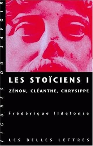 Les Stoïciens par Frédérique Ildefonse