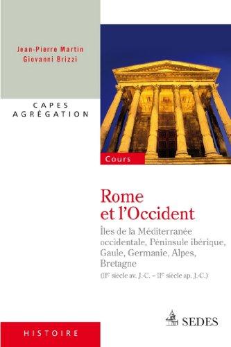 Rome et l'Occident (IIe siècle av. J.-C. - IIe siècle ap. J.-C.) : CAPES - Agrégation (Pour les concours)
