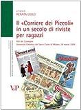 Il «Corriere dei Piccoli» in un secolo di riviste per ragazzi. Atti del convegno (Milano, 28 marzo 2008) - UNIVERSITÀ/RICERCHE/PEDAGOGIA E SC. EDUC. - amazon.it