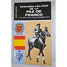 Resumen político de la paz de Franco (1 de abril 1939-20 de noviembre 1975)