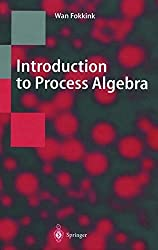 Introduction to Process Algebra (Texts in Theoretical Computer Science. An EATCS Series) by Wan Fokkink (1999-12-23)