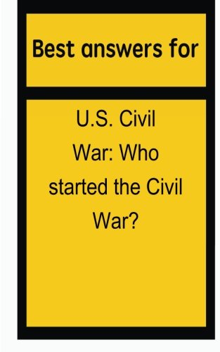 Best answers for U.S. Civil War:Who started the Civil War? por Barbara Boone