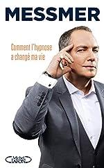 Comment l'hypnose a changé ma vie de Messmer