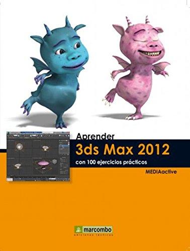 Aprender 3DS Max 2012 con 100 ejercicios prácticos por MEDIAactive