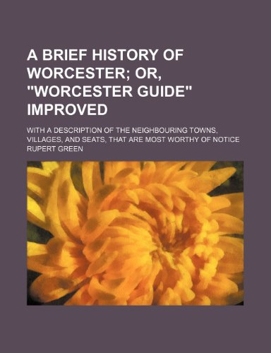 A brief history of Worcester;  or,