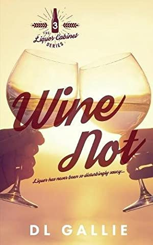 Wine Not (The Liquor Cabinet