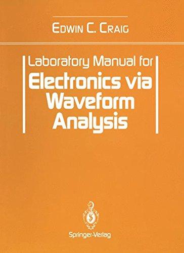Laboratory Manual for Electronics via Waveform Analysis