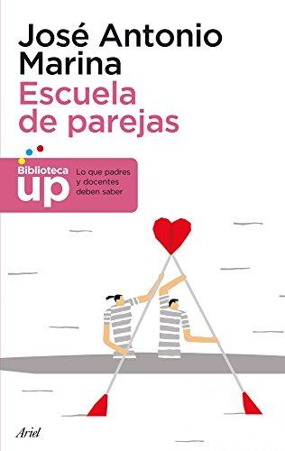 Escuela de parejas (Biblioteca UP) por José Antonio Marina