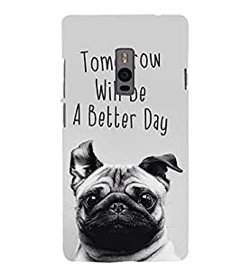 Cute Puppy with Quote 3D Hard Polycarbonate Designer Back Case Cover for OnePlus 2 :: OnePlus Two
