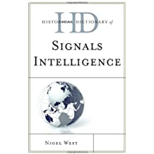 Historical Dictionary of Signals Intelligence (Historical Dictionaries of Intelligence and Counterintelligence)