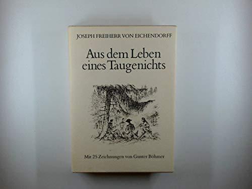 Joseph Freiherr von Eichendorff: Aus dem Leben eines Taugenichts