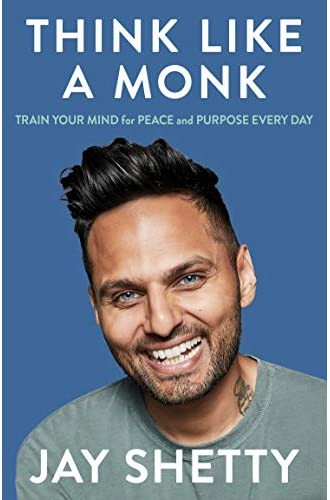 Descargar gratis Think Like a Monk: Train Your Mind for Peace and Purpose Every Day de Jay Shetty