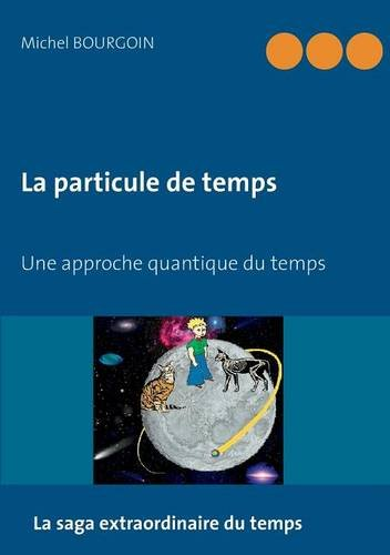La particule de temps : Une approche quantique du temps