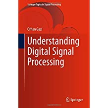 Understanding Digital Signal Processing (Springer Topics in Signal Processing)