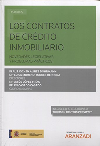 Los contratos de crédito inmobiliario (Papel + e-book): Novedades legislativas y problemas prácticos (Monografía)