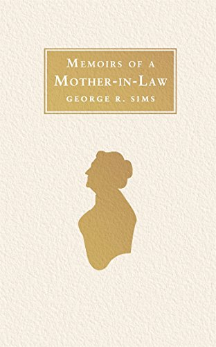 Memoirs of a Mother-in-Law: George R. Sims (Alma Classics)