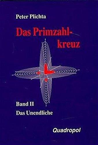 Das Primzahlkreuz, Bd.2, Das Unendliche