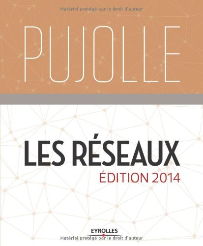 Les Réseaux - Edition 2014 par Guy Pujolle