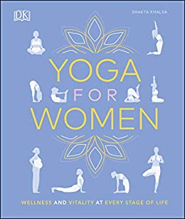 Yoga for Women: Wellness and Vitality at Every Stage of Life (English Edition)