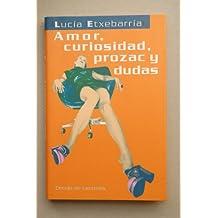 Amor, curiosidad, prozac y dudas / Lucía Etxebarría