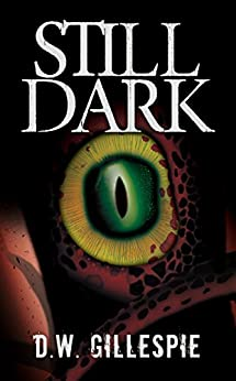 Still Dark (English Edition) di [Gillespie, D.W.]