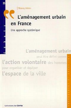 L'aménagement urbain en France. : Une approche systémique par Thierry Vilmin