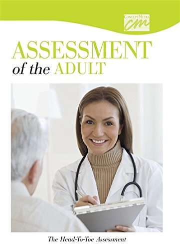 Assessment of the Adult: The Head-to-Toe Assessment -