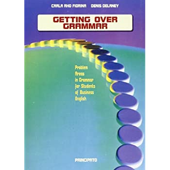 Getting Over Grammar. Per Le Scuole Superiori