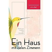 Ein Haus mit vielen Zimmern: Autorinnen erzählen vom Schreiben (edition fünf 27) (German Edition)