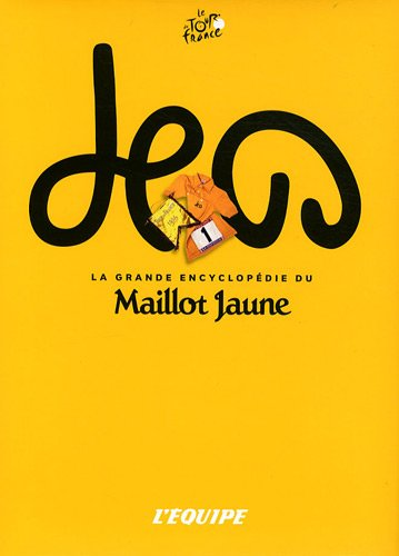 La grande encyclopédie du Maillot Jaune par Philippe Bouvet, Frédérique Galametz