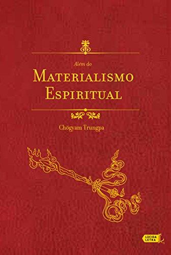 Além do materialismo espiritual (Portuguese Edition) por Chögyam Trungpa Rinpoche