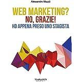 Web Marketing? No, grazie! Ho appena preso uno stagista