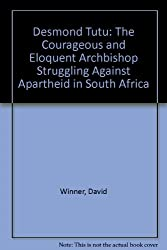 Desmond Tutu: The Courageous and Eloquent Archbishop Struggling Against Apartheid in South Africa