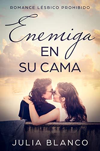 Enemiga en su Cama: Romance Lésbico Prohibido (Novela Romántica ...