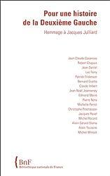 Pour une histoire de la deuxième gauche : Hommage à Jacques Julliard