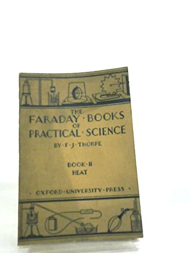 The Faraday Books of Practical Science Book II Heat