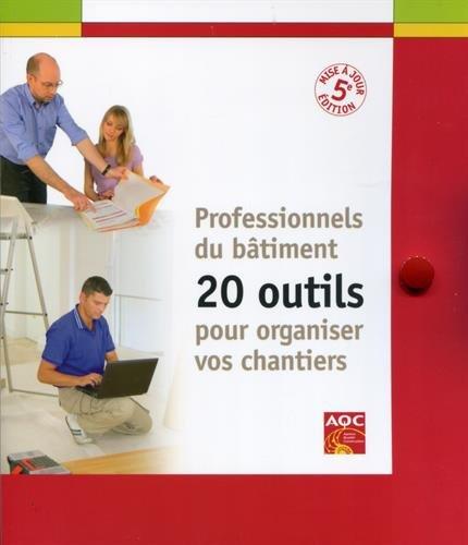 Professionnels du bâtiment - 20 outils pour organiser vos chantiers