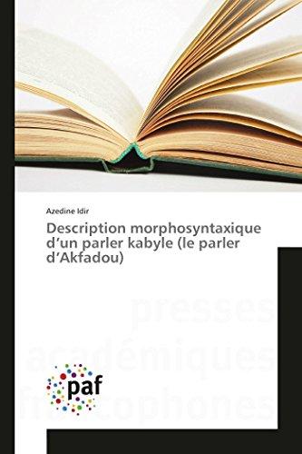 Description morphosyntaxique d'un parler kabyle (le parler d'Akfadou)