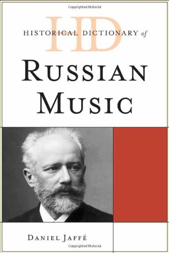 Historical Dictionary of Russian Music (Historical Dictionaries of Literature and the Arts)