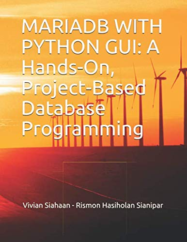 MARIADB WITH PYTHON GUI: A Hands-On, Project-Based Database Programming