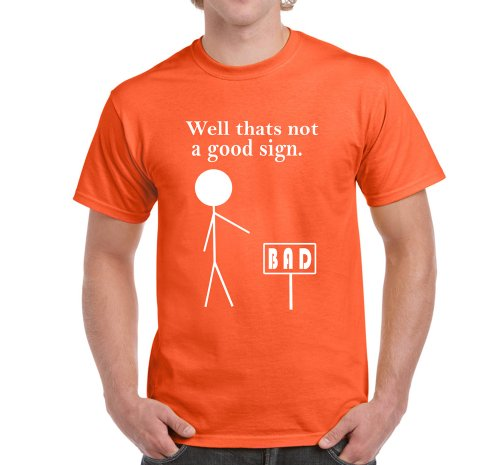 f491bc7a6 Starlite-Mens Funny T Shirts-THATS NOT A GOOD SIGN-funny tshirts-funny gifts  - Buy Online in Oman.   Apparel Products in Oman - See Prices, Reviews and  Free ...