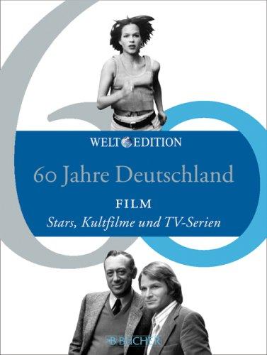 60 Jahre Deutschland FILM: Stars, Kultfilme und TV-Serien