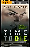 Time to Die (The DI Hanlon Series Book 1)