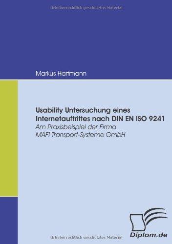Usability Untersuchung eines Internetauftrittes nach DIN EN ISO 9241. Am Praxisbeispiel der Firma MAFI Transport-Systeme GmbH