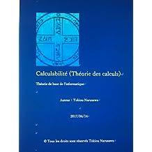 Calculabilité Théorie des calculs: Théorie de base de l'informatique (French Edition)