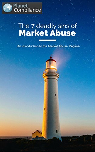 The 7 deadly sins of Market Abuse: - An introduction to the Market Abuse Regime - (English Edition)