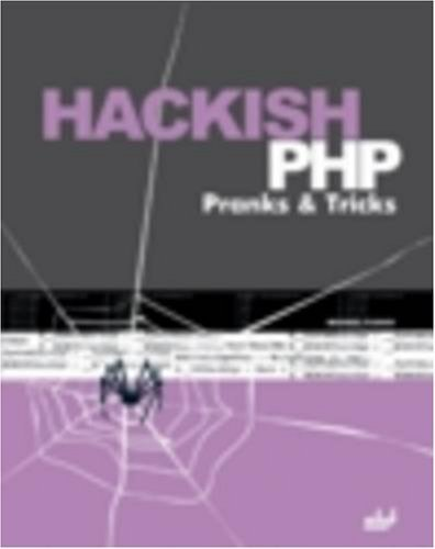 Hackish PHP Pranks & Tricks by Flenov, Michael (2006) Paperback