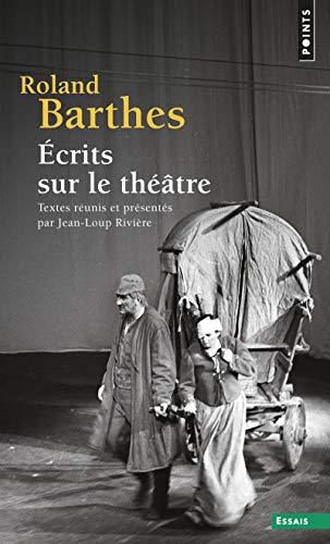 Ecrits sur le théâtre. Textes réunis et présentés