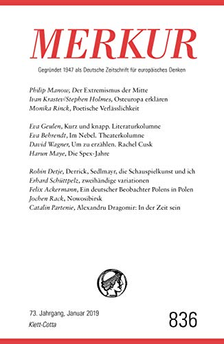 MERKUR Gegründet 1947 als Deutsche Zeitschrift für europäisches Denken - 2019-1: Nr. 836, Heft 1 / Januar 2019